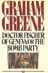 Book review: Doctor Fischer of Geneva or The Bomb Party, by Graham Greene
