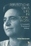 Book review: Reflections on a Life in Social Work: A Personal & Professional Memoir, by Olive Stevenson