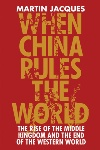 Book review: When China Rules the World, by Martin Jacques