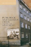 Punk Rock and German Crisis: Adaptation and Resistance after 1977, by Cyrus Shahan