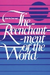 Book review: The Reenchantment of the World, by Morris Berman