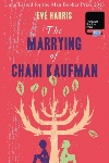 The Marrying of Chani Kaufman, by Eve Harris