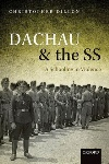 Book review: Dachau and the SS: A Schooling in Violence, by Christopher Dillion