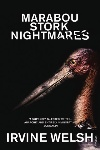 Book review: Marabou Stork Nightmares, by Irvine Welsh