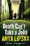 Review: Death Can't Take a Joke, by Anya Lipska