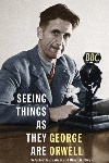 Book review: Seeing Things as They Are, by George Orwell