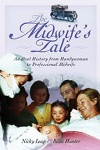 A Midwife's Tale, by Nicky Leap and Billie Hunter