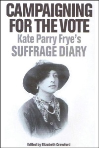 Campaigning for the Vote, edited by Elizabeth Crawford