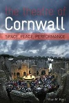 Book review: The Theatre of Cornwall: Space, Place, Performance, by Alan M Kent