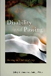 Book review: Disability and Passing: Blurring the Lines of Identity, edited by Jeffrey A. Brune and Daniel J. Wilson