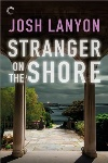 Book review: Stranger on the Shore, by Josh Lanyon