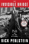 The Invisible Bridge: The Fall of Nixon and the Rise of Reagan by Rick Perlstein