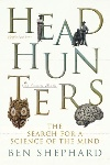 Book review: Headhunters, by Ben Shephard