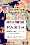 Review: Becoming Americans in Paris, by Brooke L. Blower