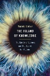 Book review: The Island of Knowledge: The Limits of Science and the Search for Meaning, by Marcelo Gleiser
