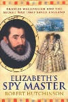 Review: Elizabeth's Spy Master, Robert Hutchinson