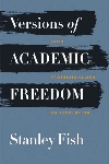Book review: Versions of ­Academic Freedom: From Professionalism to ­Revolution, by Stanley Fish