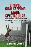 Book review: Simple Goalkeeping Made Spectacular, by Graham Joyce