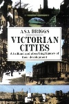 Victorian Cities, by Asa Briggs