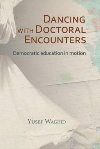 Book review: Dancing with Doctoral Encounters, by Yusef Waghid