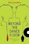 Beyond the Dance Floor by Rebekah Farrugia