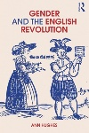 Gender and the English Revolution by Ann Hughes