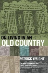 Book review: On Living in an Old Country, by Patrick Wright