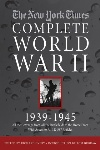The New York Times: Complete World War II 1939-1945, edited by Richard Overy