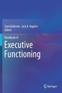 Book review: Handbook of Executive Functioning, edited by Sam Goldstein and Jack Naglieri