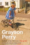 Book review: Grayson Perry: Portrait of the Artist as a Young Girl, by Wendy Jones