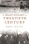 Review: A Short History of the Twentieth Century, by John Lukacs