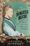 The Mystery of Princess Louise, by Lucinda Hawksley