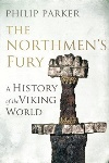 Book review: The Northmen's Fury: A History of the Viking World, by Philip Parker