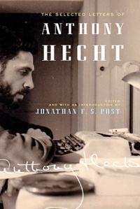 The Selected Letters of Anthony Hecht
