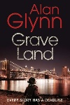 Grave Land by Alan Glynn