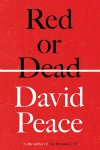 Red or Dead, by David Peace