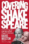 Book review: Covering Shakespeare: An Actor's Saga of Near Misses and Dogged Endurance, by David Weston