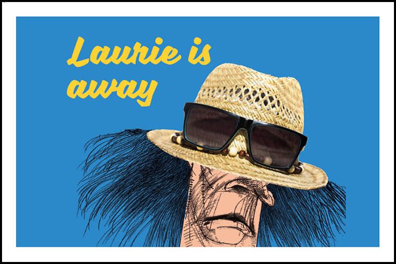 laurie is away