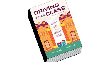 Book review: Driving After Class: Anxious Times in an American Suburb, by Rachel Heiman