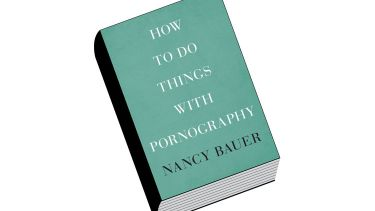 Book review: How to Do Things with Pornography, by Nancy Bauer