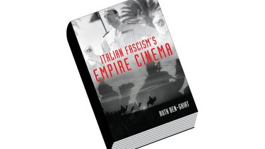 Book review: Italian Fascism's Empire Cinema, by Ruth Ben-Ghiat