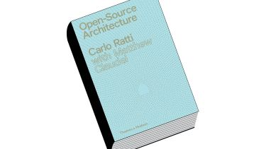 Book review: Open Source Architecture, by Carlo Ratti and Matthew Claudel