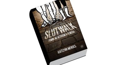 Book review: SlutWalk: Feminism, Activism and Media, by Kaitlynn Mendes