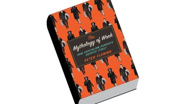 Book review: The Mythology of Work, by Peter Fleming