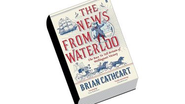 Book review: The News From Waterloo: The Race to Tell Britain of Wellington's Victory, by Brian Cathcart