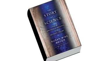 The Story of Science: From the Writings of Aristotle to the Big Bang Theory