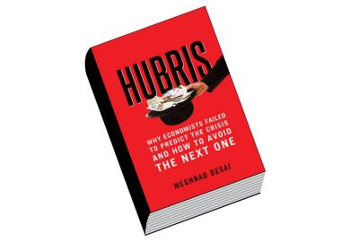 Book review: Hubris: Why Economists Failed to Predict the Crisis and How to Avoid the Next One, by Meghnad Desai