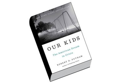 Book review: Our Kids: The American Dream in Crisis, by Robert D. Putnam