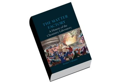 Book review: The Matter Factory: A History of the Chemistry Laboratory, by Peter J. T. Morris
