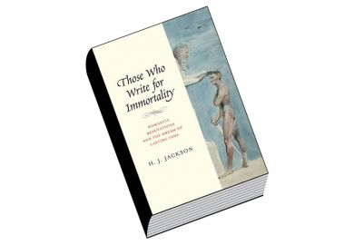 Book review: Those Who Write for Immortality: Romantic Reputations and the  Dream of Lasting Fame, by H. J. Jackson